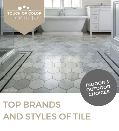 Top Brands and Styles of Tile