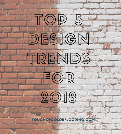 Top 5 Design Trends for 2018